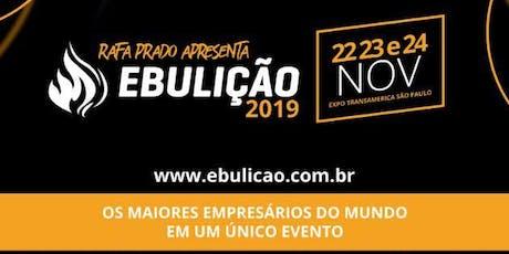 Ebulição 2019  -  São Paulo Novembro 2019 ingressos
