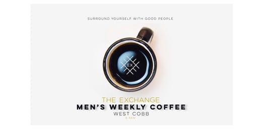 The Exchange Men's Morning Coffee  - West Cobb