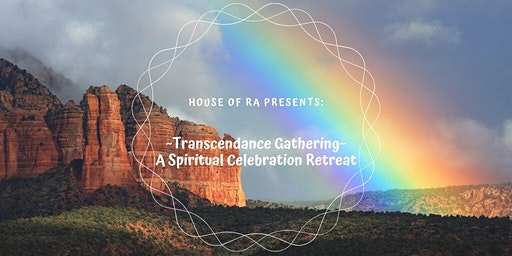Transcendance Gathering: A Spiritual Celebration Retreat