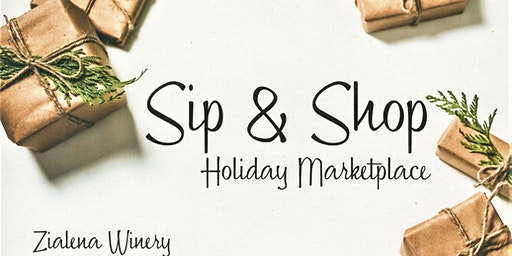 Zialena's Annual Sip & Shop - Holiday Marketplace