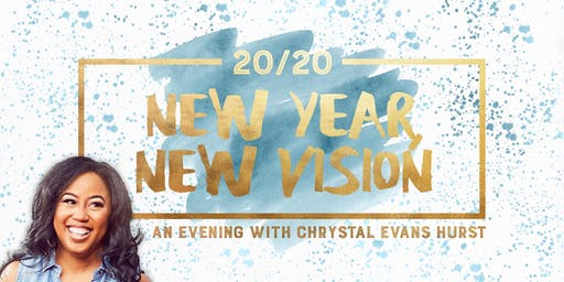 20/20: New Year, New Vision, An Evening with Chrystal Evans Hurst