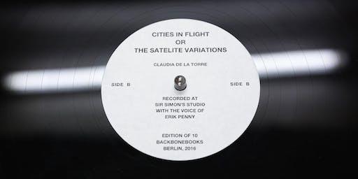 Claudia de la Torre:  Cities in Flight, or the Satellite Variations