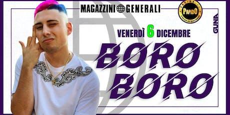 BORO BORO at Magazzini Generali / Milano - 6 Dicembre 2019 biglietti