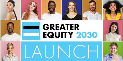 Greater Equity 2030 Launch Event