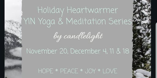 Holiday Heartwarmer YIN Yoga & Meditation Series