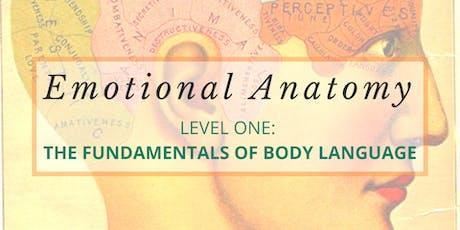Emotional Anatomy: Level One - The Fundamentals of Body Language tickets