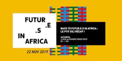 Back to Futur.e.s in Africa : le ptit-déj récap !