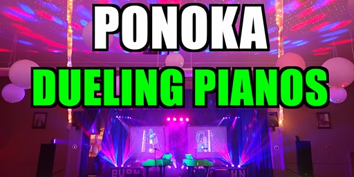 ALMOST SOLD OUT- Ponoka Dueling Pianos Extreme- Burn 'N' Mahn All Request Show