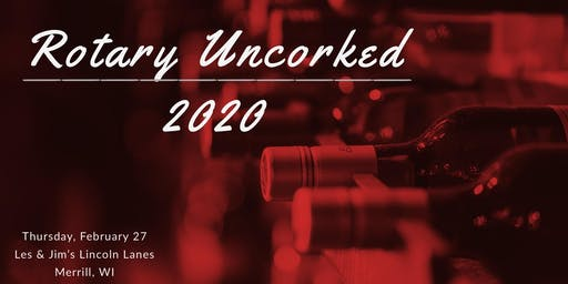 Rotary Uncorked 2020  - Red & White Party - Wine Tasting Event