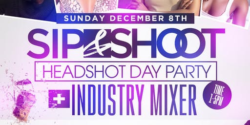 Sip & Shoot Headshot Day Party + Industry Mixer