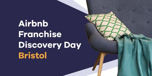 Airbnb Franchise Discovery Day - Bristol