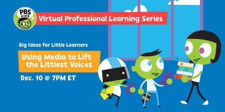 Big Ideas for Little Learners: Using Media to Lift the Littlest Voices tickets