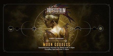 Proyecto Tulum Presents Moon Goddess tickets