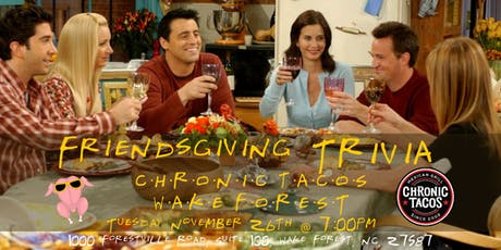 Friendsgiving Trivia at Chronic Tacos Wake Forest tickets
