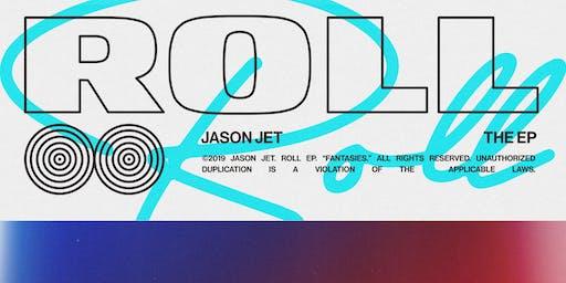 "Jason Jet ""Roll EP""  Listening Party"