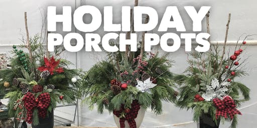 Holiday Porch Pot  Workshop (2 pm)