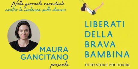 Maura Gancitano presenta Liberati della brava bambina biglietti