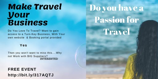 Make Travel your Business -Travel Like an Insider
