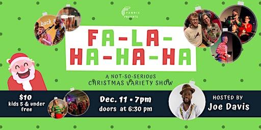 FaLaHaHaHa: A Not-So-Serious Christmas Variety Show