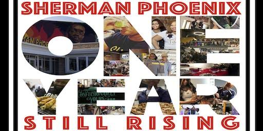Sherman Phoenix One Year Anniversary