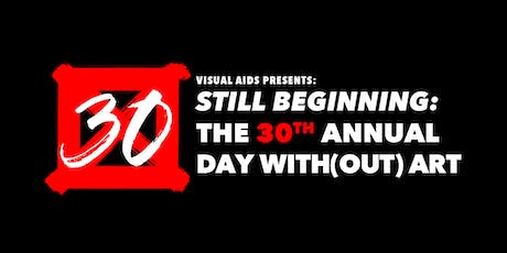 STILL BEGINNING: The 30th Annual Day With(out) Art tickets