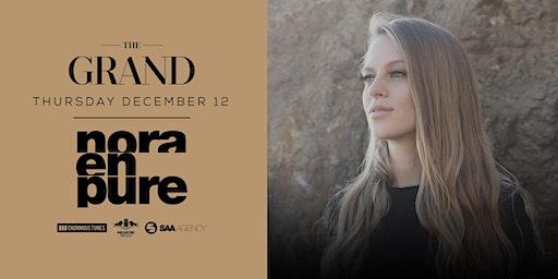 Nora En Pure | The Grand Boston 12.12.19