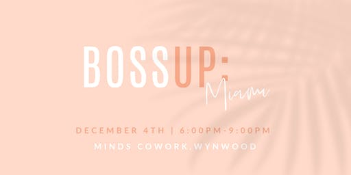 PicMonkey Presents: Boss Up | Miami