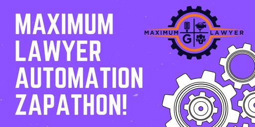 Maximum Lawyer Automation Zapathon