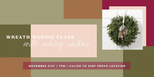 Wreath Making Class with Ashley Nackos!