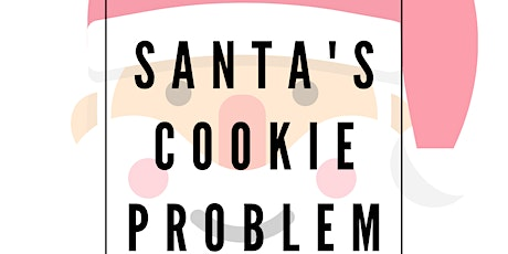 Santa's Cookie Problem: Performance and Cookie decorating with Mrs. Claus tickets