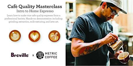 Cafè Quality Masterclass - Intro to Home Espresso Metric Coffee tickets