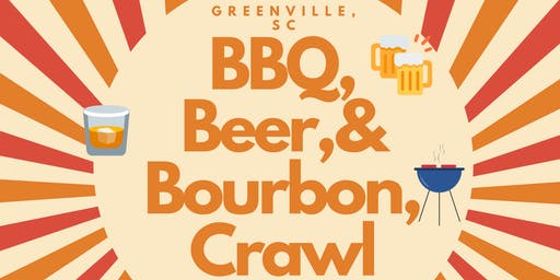 BBQ, Beer, & Bourbon Crawl - Greenville, SC