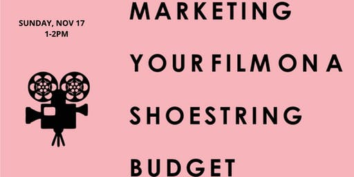 Marketing Your Film on a Shoestring Budget