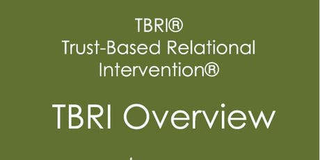 An Introduction to TBRI (Trust-based relational intervention)- trauma parenting tickets