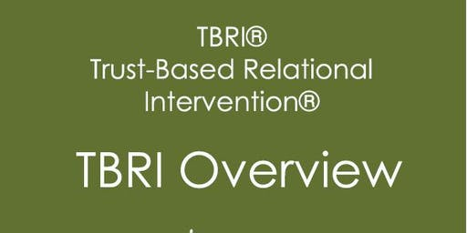 An Introduction to TBRI (Trust-based relational intervention)- trauma parenting