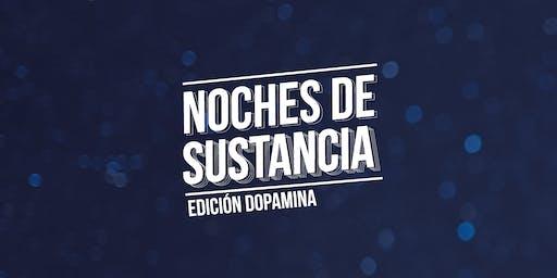 Noches de Sustancia: Edición DOPAMINA