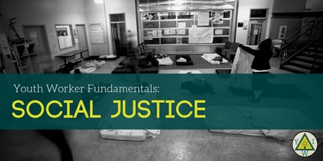 Youth Worker Fundamentals: Social Justice tickets
