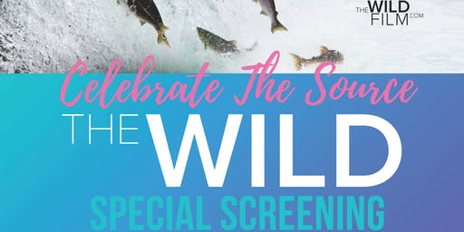 Celebrate the Source ~ a Special Screening of The Wild at Paseo