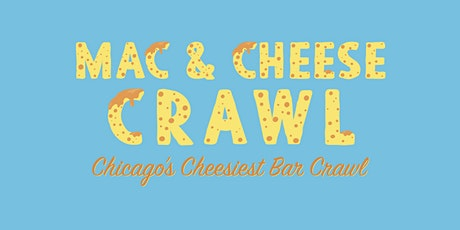 Mac & Cheese Crawl - Chicago's Cheesiest Bar Crawl! tickets