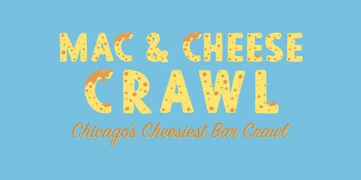 2020 Mac & Cheese Crawl - Chicago's Cheesiest Bar Crawl!