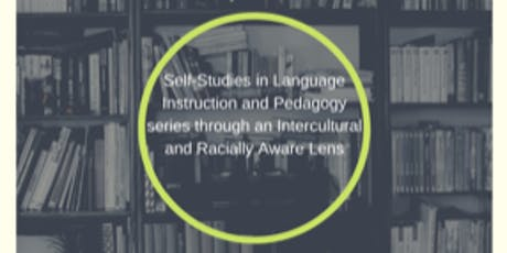 Self-Studies in Language Instruction and Pedagogy Series - November 2019 tickets