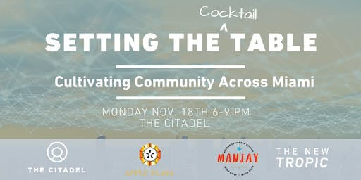 Setting The Table:  Cultivating Community In Miami