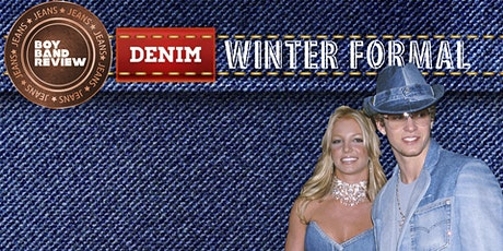 The Boy Band Review Denim Winter Formal tickets