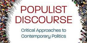 Book Launch Event: Populist Discourse. Critical Approaches to Contemporary Politics
