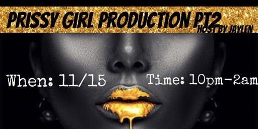 Prissy Girl Production pt2