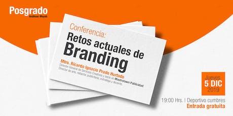 Conferencia: Retos actuales de Branding boletos