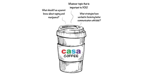CASA Coffee - Marijuana: What Parents Need to Know about Teen Use!