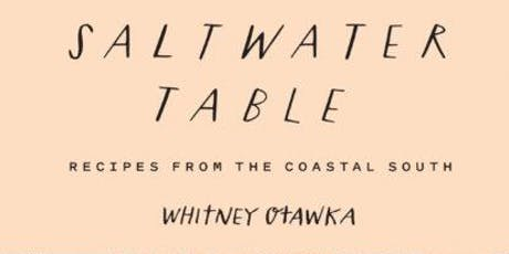 The Saltwater Table: Recipes from the Coastal South with Whitney Otawka tickets