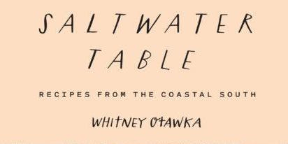 The Saltwater Table: Recipes from the Coastal South with Whitney Otawka