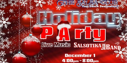 LATIN HOLIDAY PARTY! Live Latin music by Salsotika Band and Latino DJ